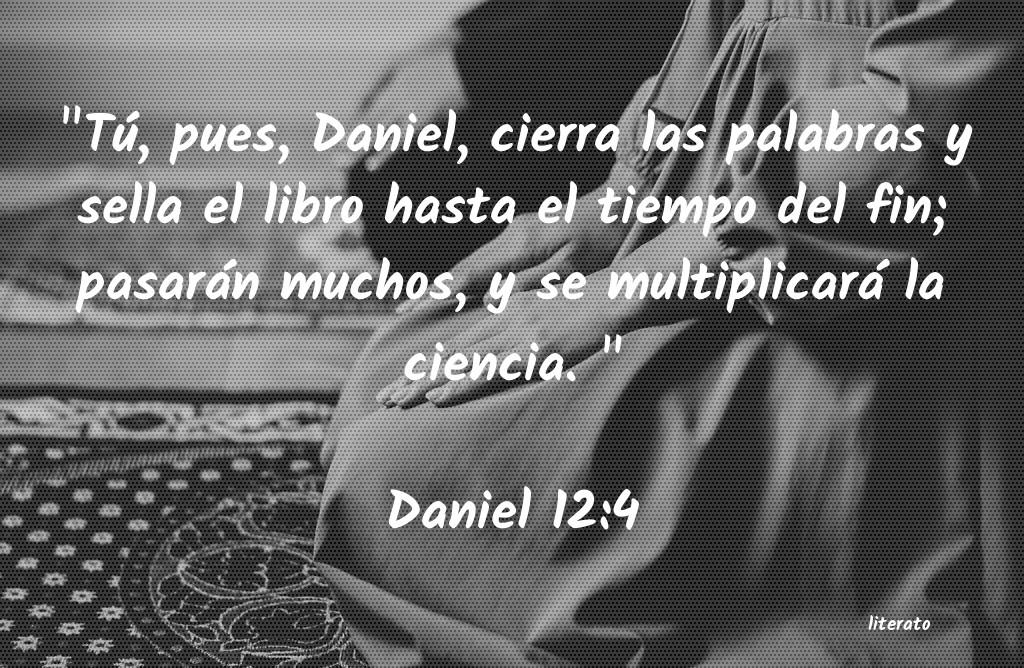 La Biblia - Daniel - 12:4