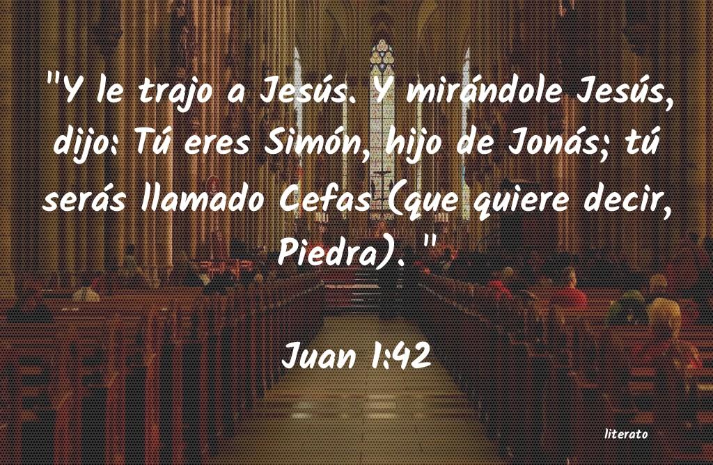 La Biblia - Juan - 1:42