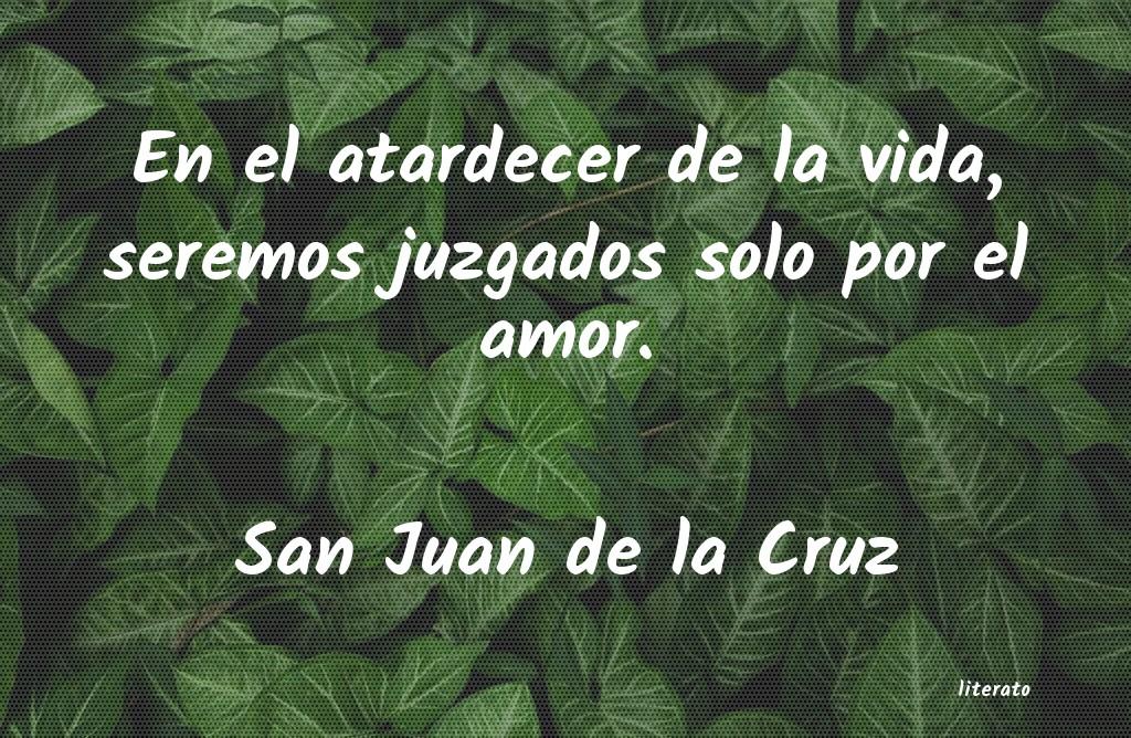 San Juan De La Cruz En El Atardecer De La Vida Se
