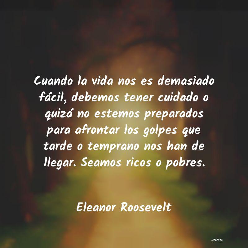 Eleanor Roosevelt Cuando La Vida Nos Es Demasiad