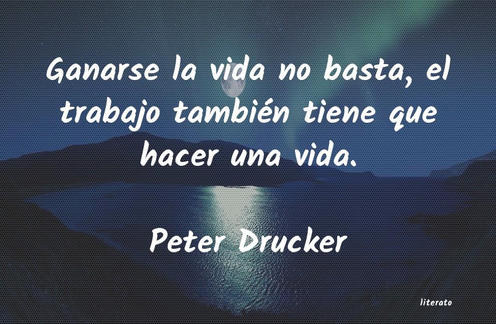 Peter Drucker Ganarse La Vida No Basta El T