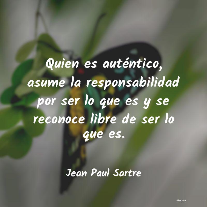 Jean Paul Sartre Quien Es Auténtico Asume La