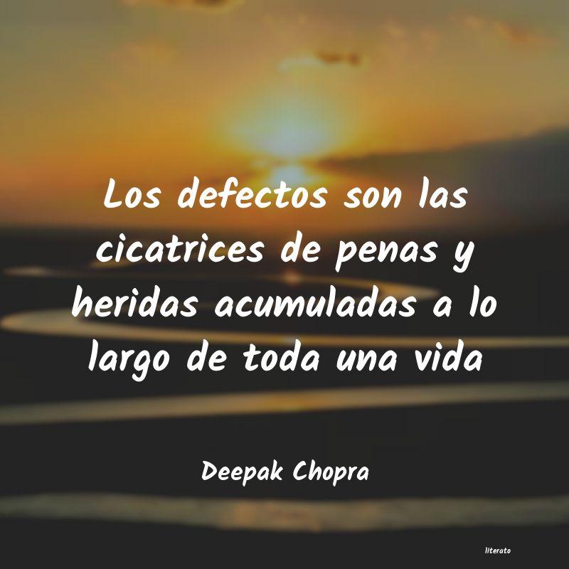 Deepak Chopra Los Defectos Son Las Cicatrice