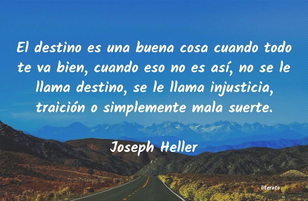 Joseph Heller El Destino Es Una Buena Cosa C