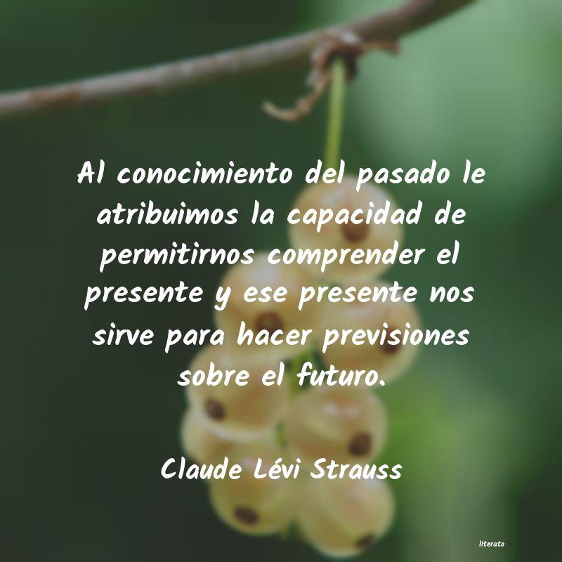 Claude Lévi Strauss Al Conocimiento Del Pasado Le