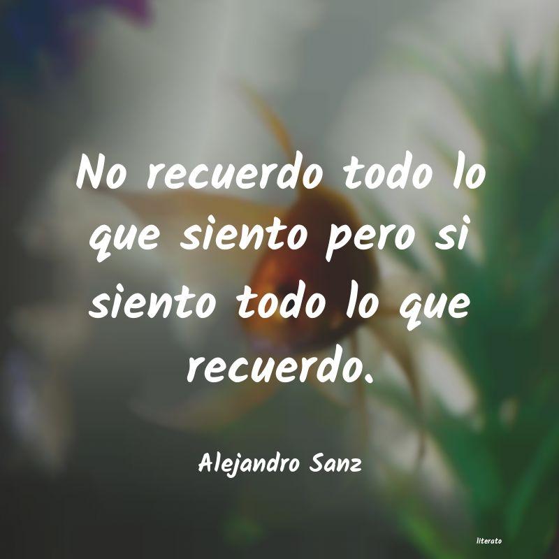 Alejandro Sanz No Recuerdo Todo Lo Que Siento