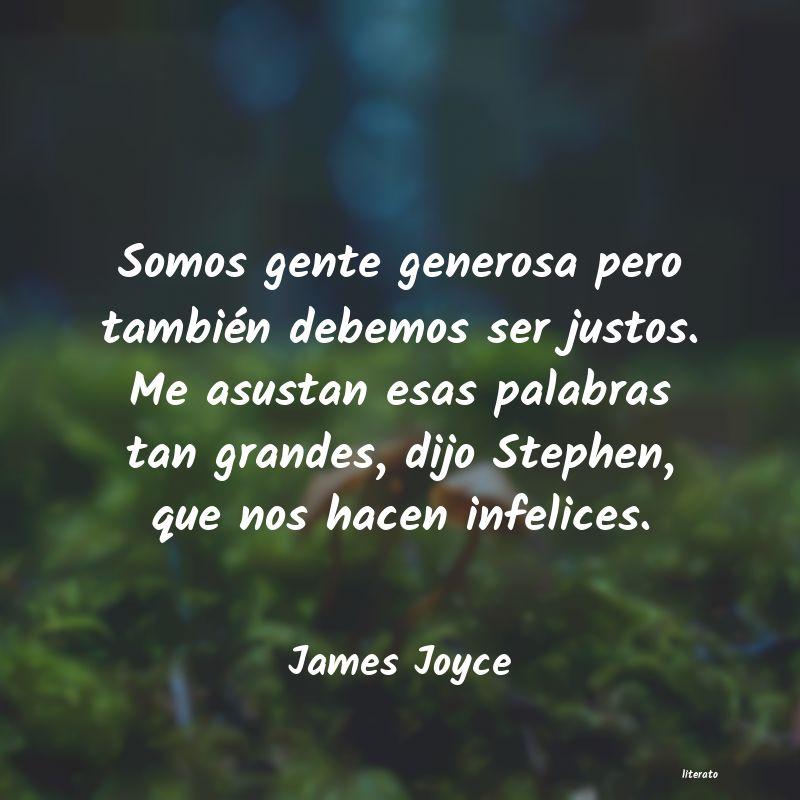 James Joyce Somos Gente Generosa Pero Tamb