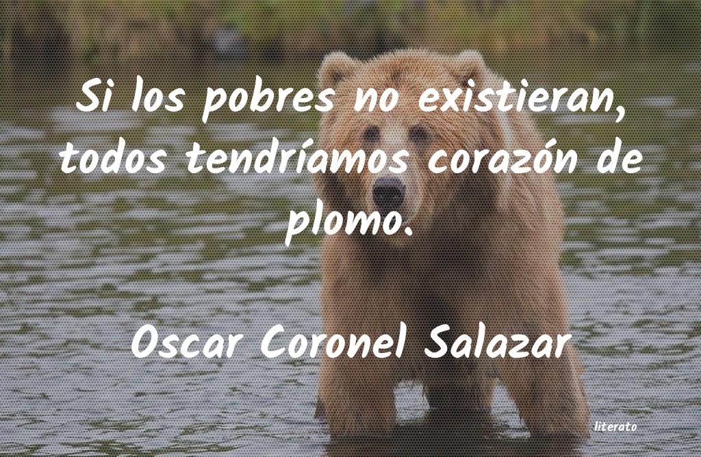 Oscar Coronel Salazar Si Los Pobres No Existieran T