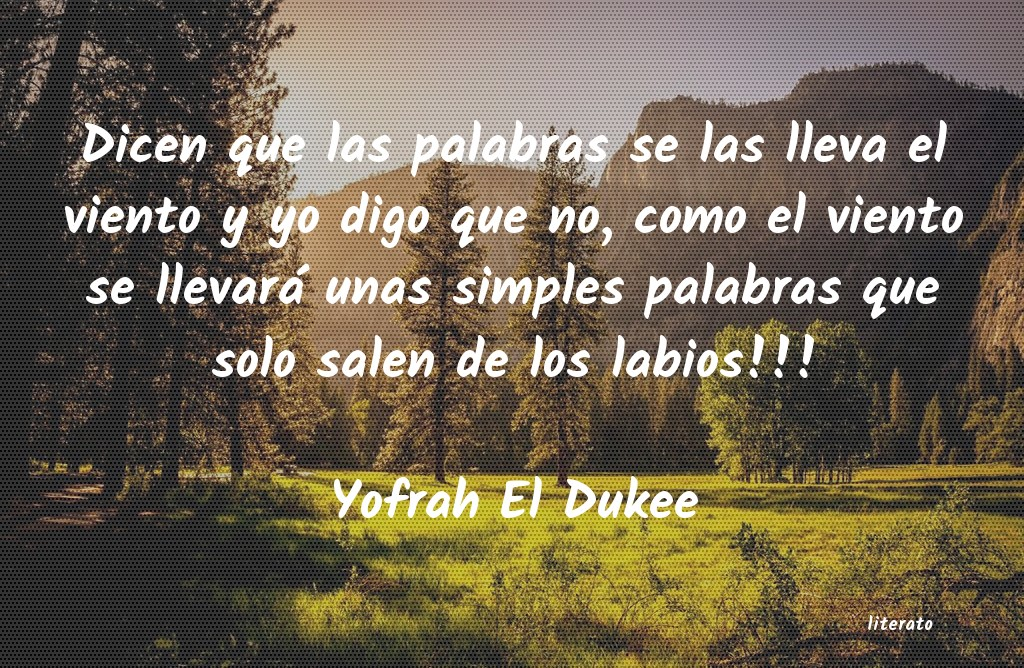 Yofrah El Dukee Dicen Que Las Palabras Se Las