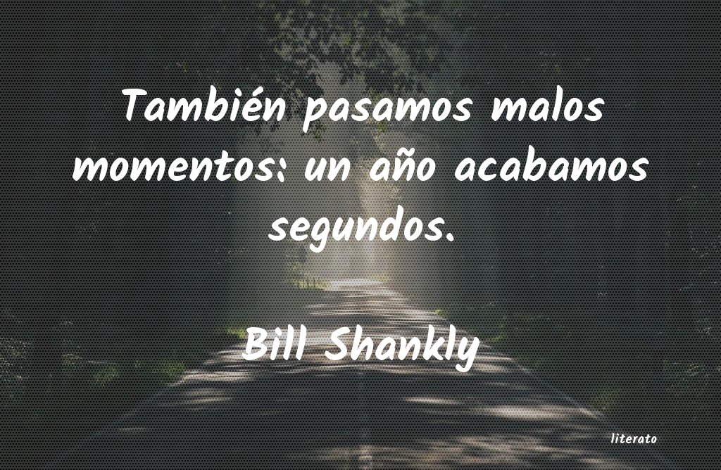 Frases De Bill Shankly Literato