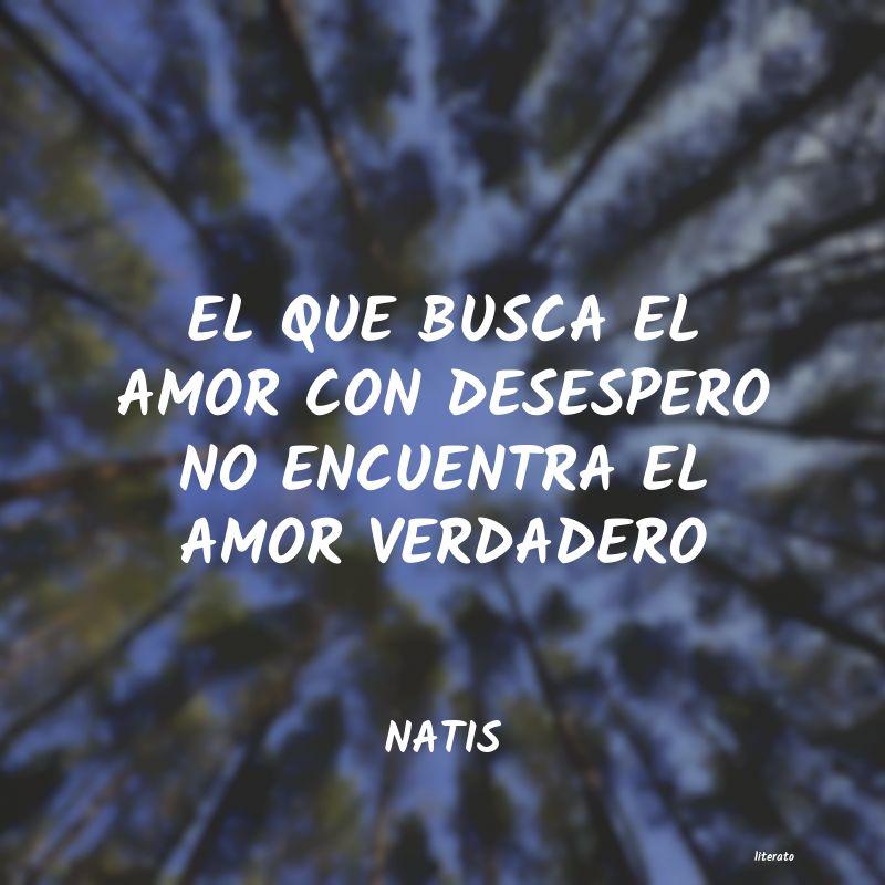 Natis El Que Busca El Amor Con Deses