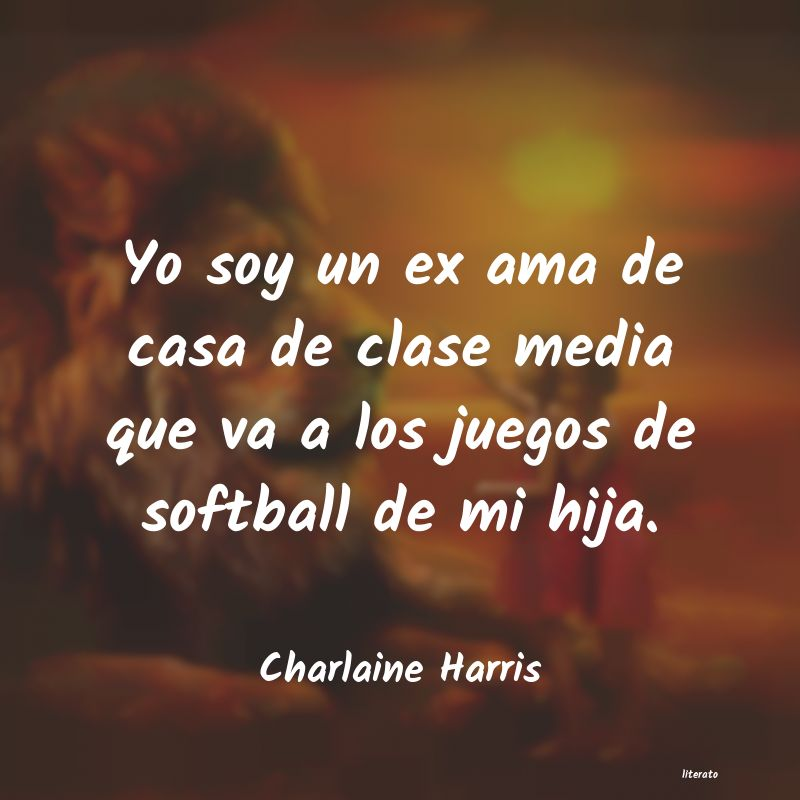 Charlaine Harris Yo Soy Un Ex Ama De Casa De Cl