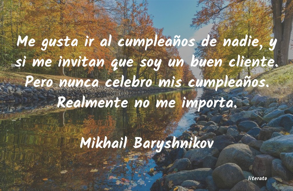 Mikhail Baryshnikov Me Gusta Ir Al Cumpleaños De