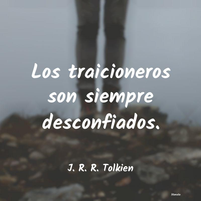 J R R Tolkien Los Traicioneros Son Siempre D