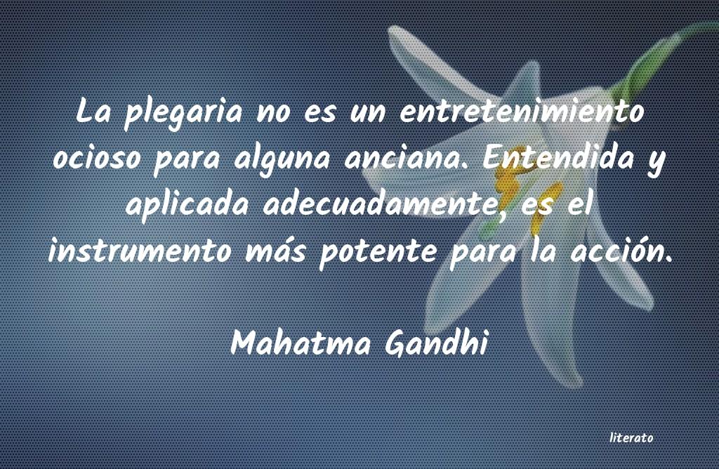 Mahatma Gandhi La Plegaria No Es Un Entreteni