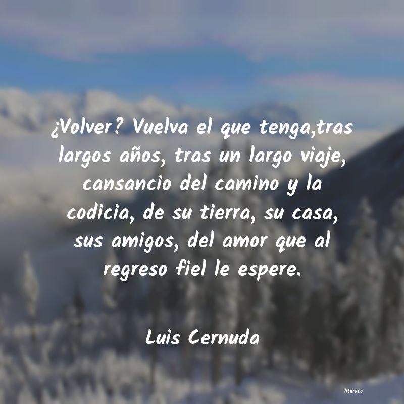 Luis Cernuda Volver Vuelva El Que Tenga