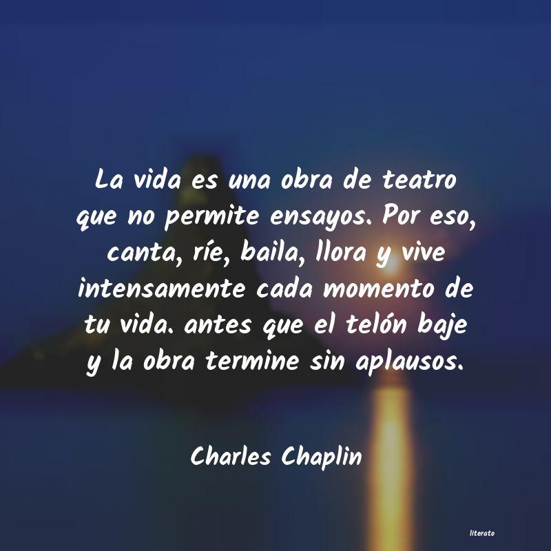 Charles Chaplin La Vida Es Una Obra De Teatro