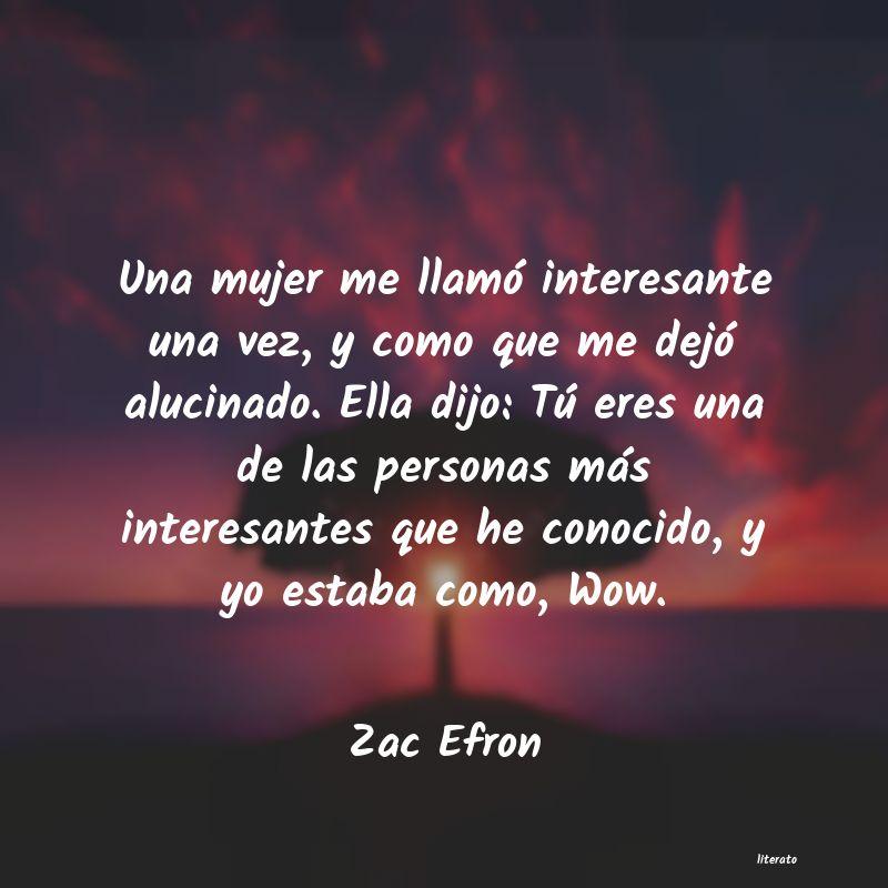Zac Efron Una Mujer Me Llamó Interesant