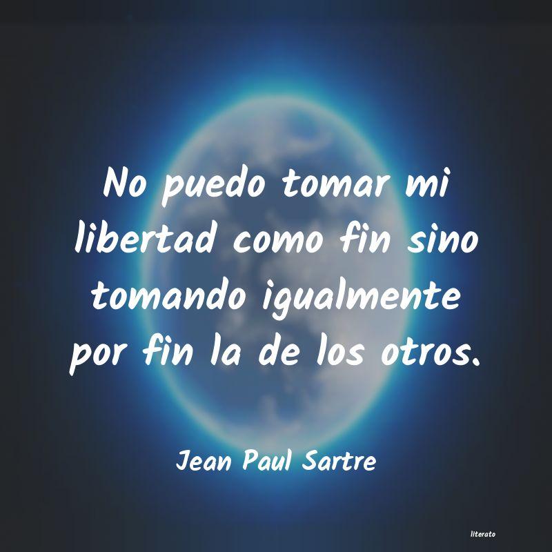 Jean Paul Sartre No Puedo Tomar Mi Libertad Com