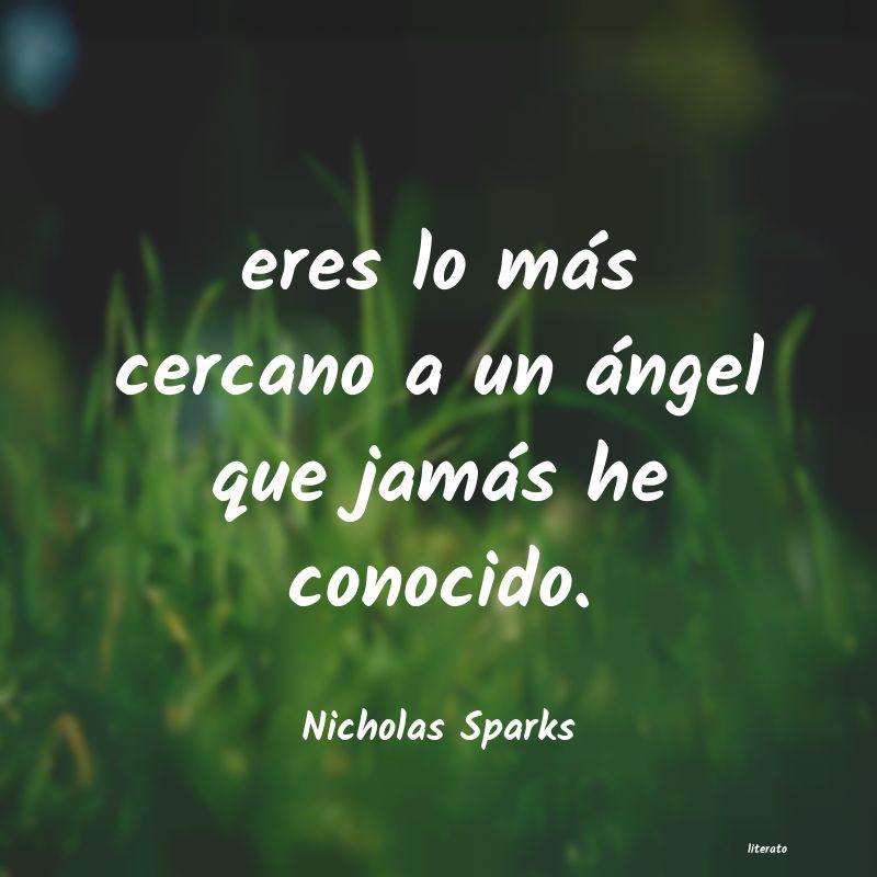 Nicholas Sparks Eres Lo Más Cercano A Un áng