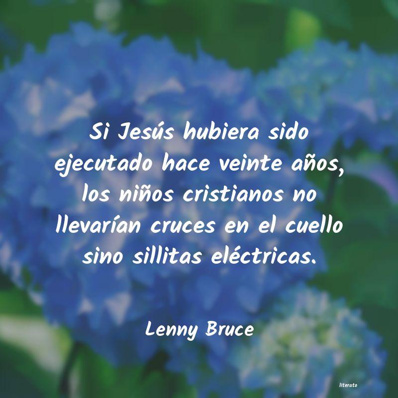 Lenny Bruce Si Jesús Hubiera Sido Ejecuta