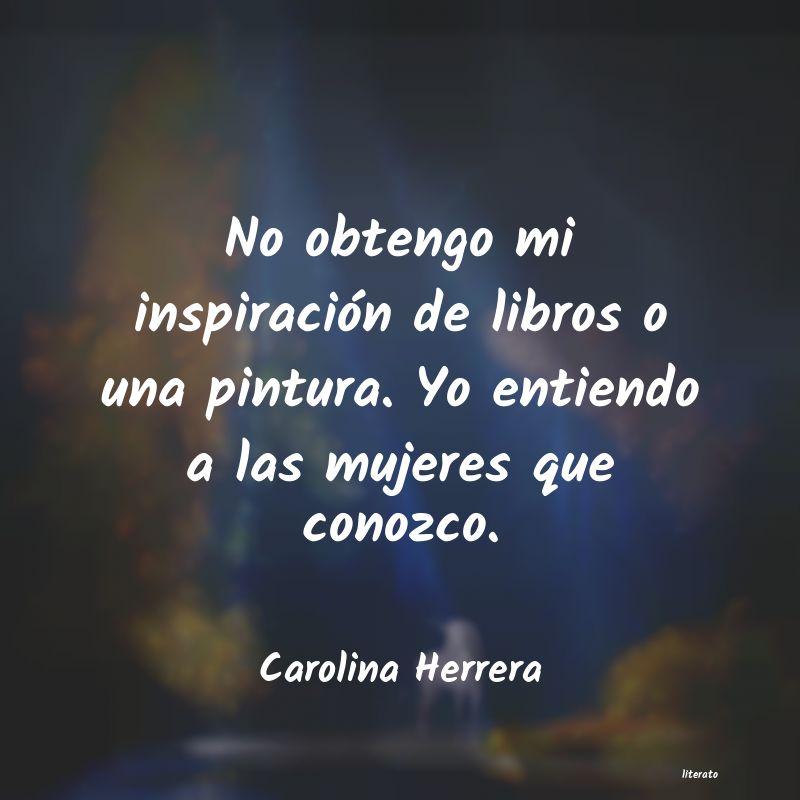 Frases De Carolina Herrera Literato