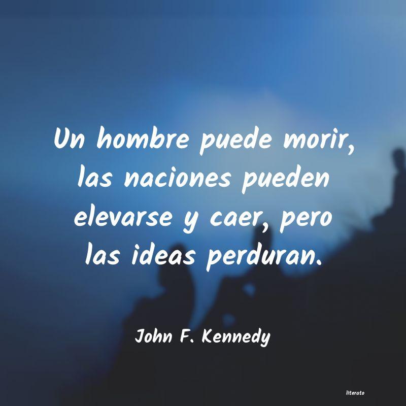 John F Kennedy Un Hombre Puede Morir Las Nac