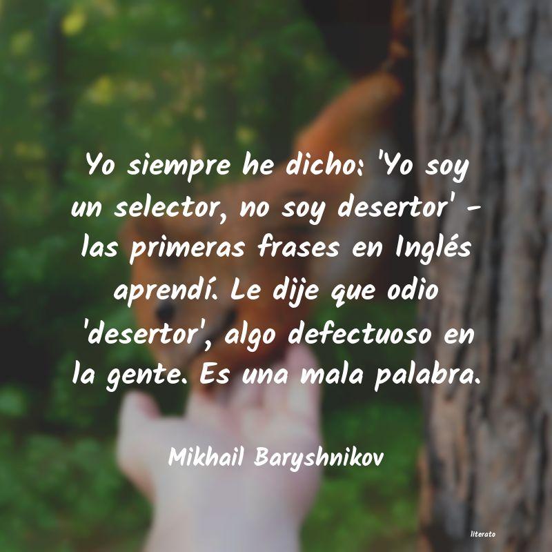 Mikhail Baryshnikov Yo Siempre He Dicho Yo Soy U