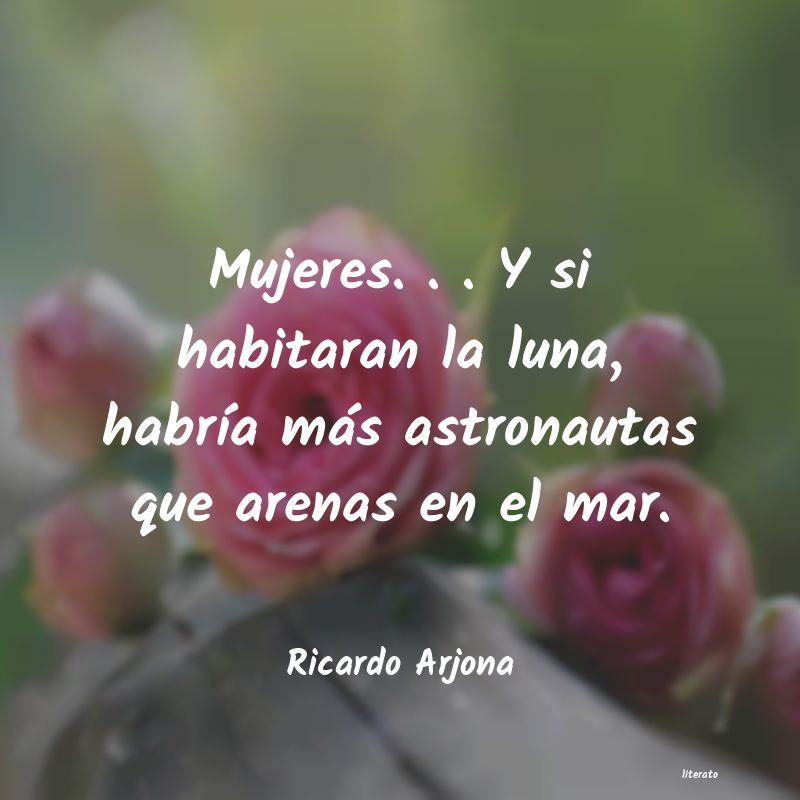 Ricardo Arjona Mujeres Y Si Habitaran La