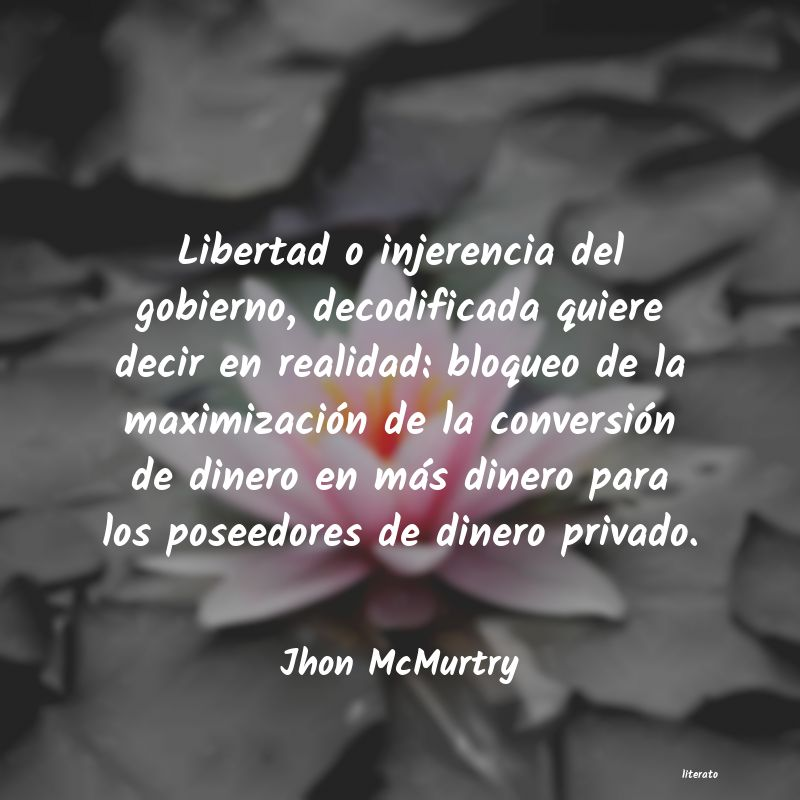 Frases de Jhon McMurtry