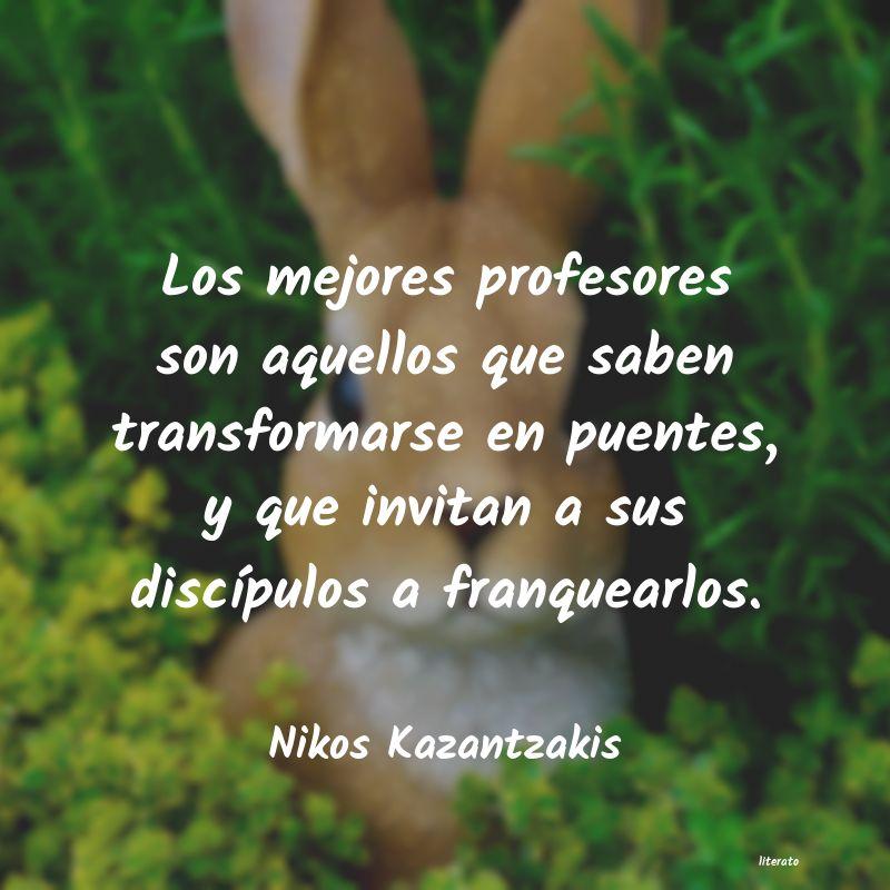 Nikos Kazantzakis Los Mejores Profesores Son Aqu