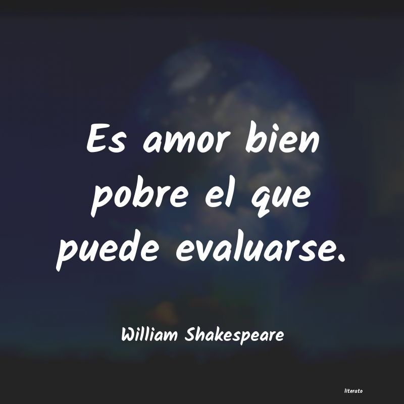 William Shakespeare Es Amor Bien Pobre El Que Pued