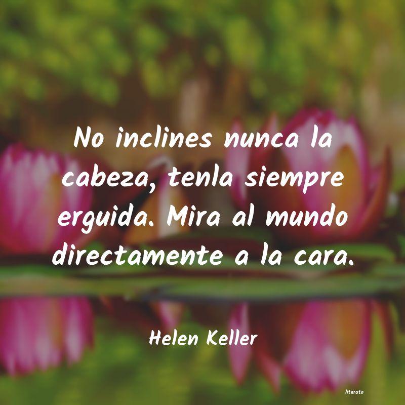 Helen Keller No Inclines Nunca La Cabeza T