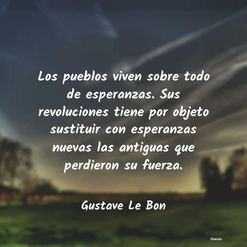 Gustave Le Bon Los Pueblos Viven Sobre Todo D