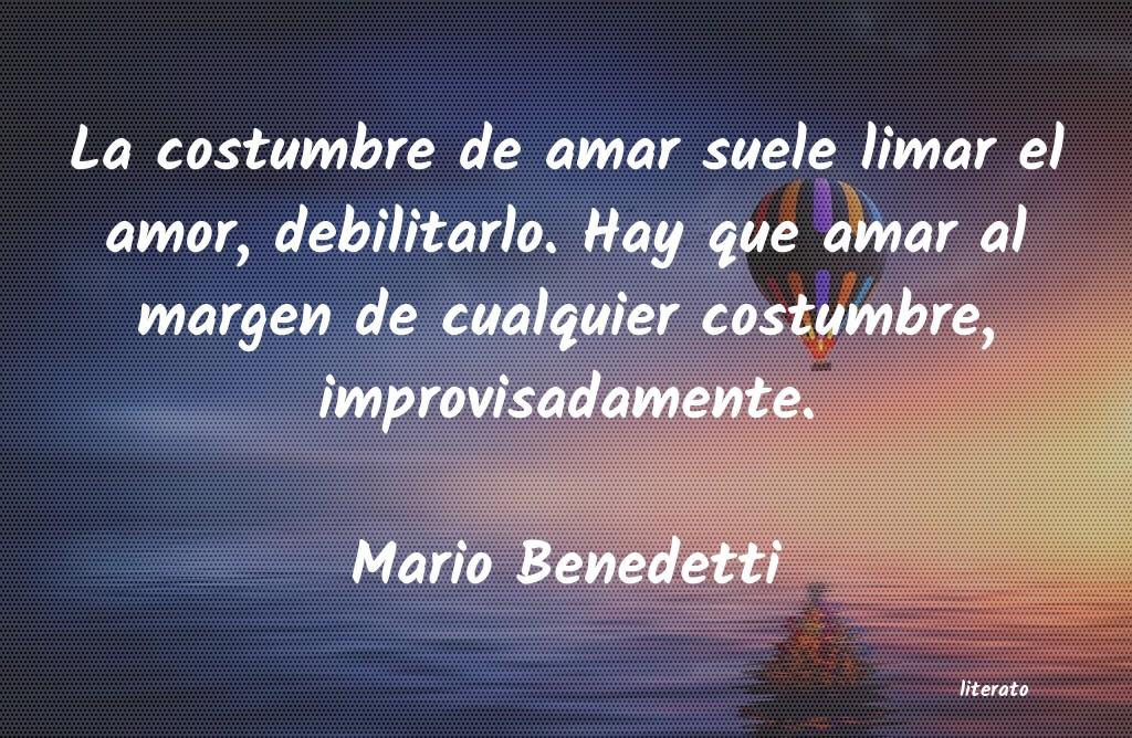 Mario Benedetti La Costumbre De Amar Suele Lim