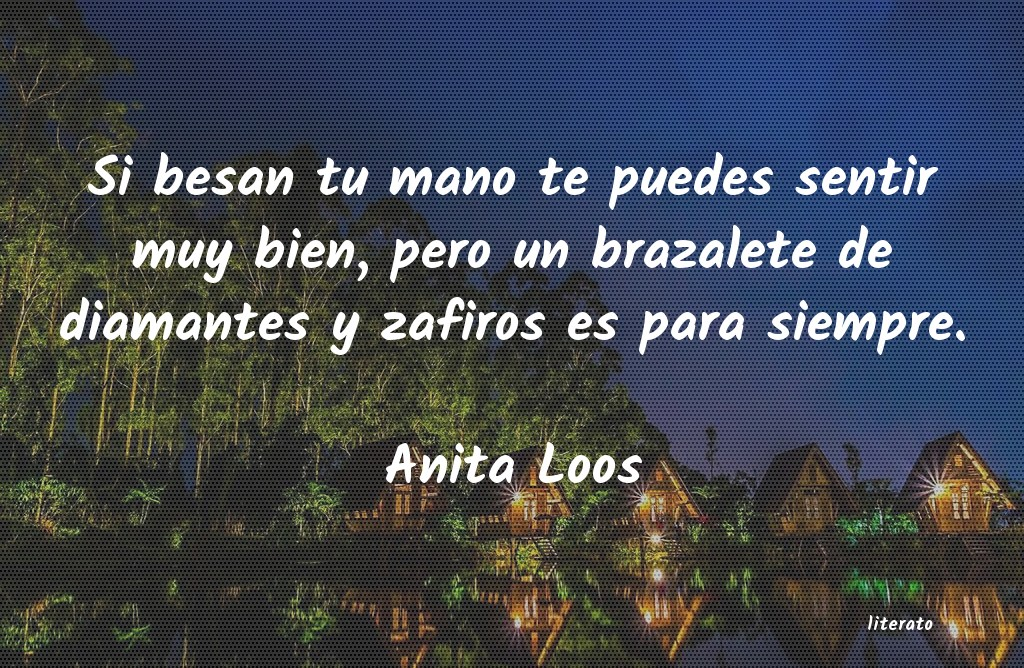 Anita Loos Si Besan Tu Mano Te Puedes Sen