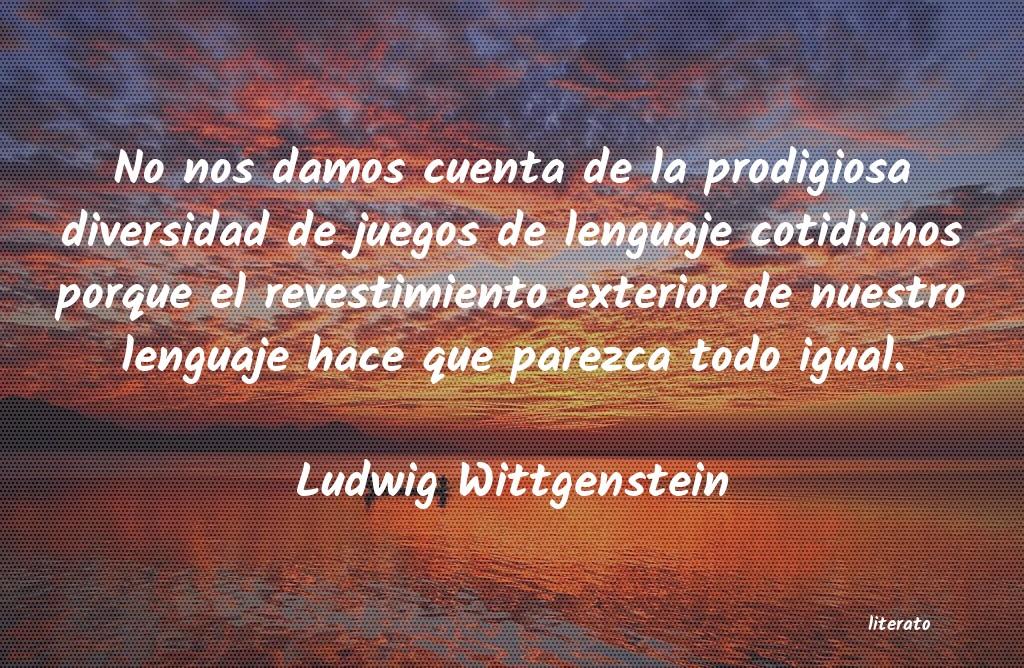 Ludwig Wittgenstein No Nos Damos Cuenta De La Prod