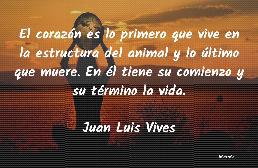 Juan Luis Vives El Corazón Es Lo Primero Que