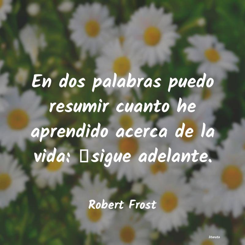 Robert Frost En Dos Palabras Puedo Resumir
