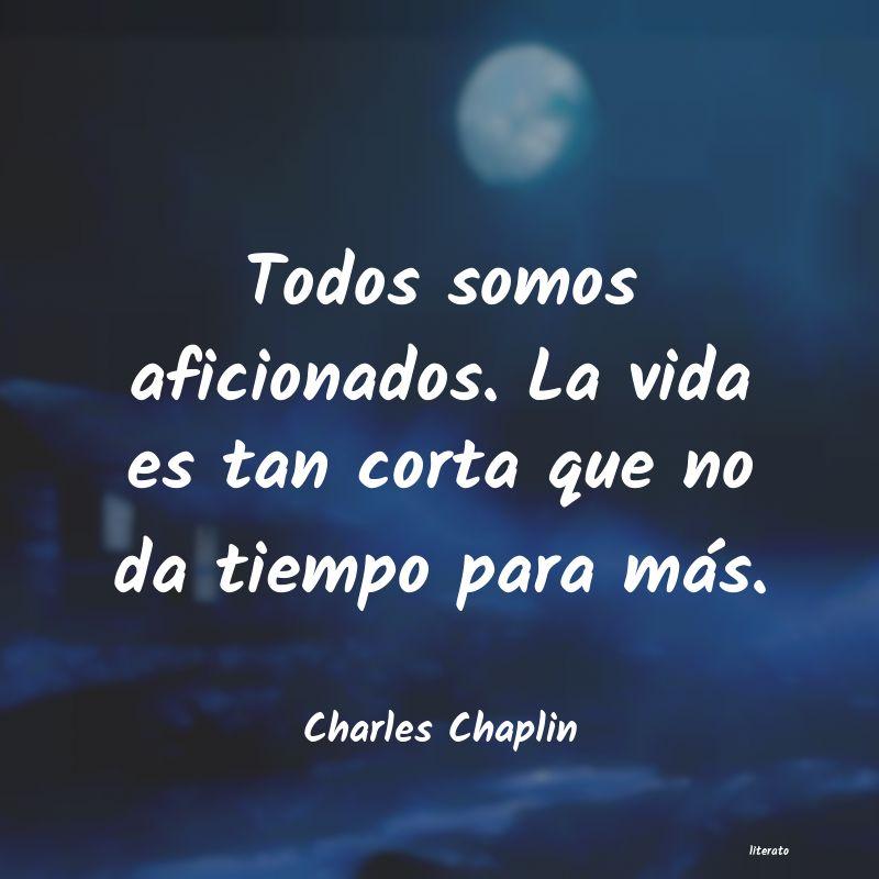 Charles Chaplin Todos Somos Aficionados La Vi