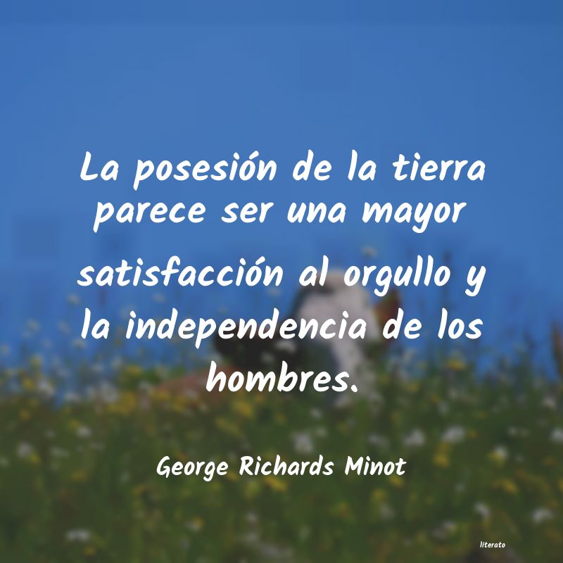 Frases de George Richards Minot