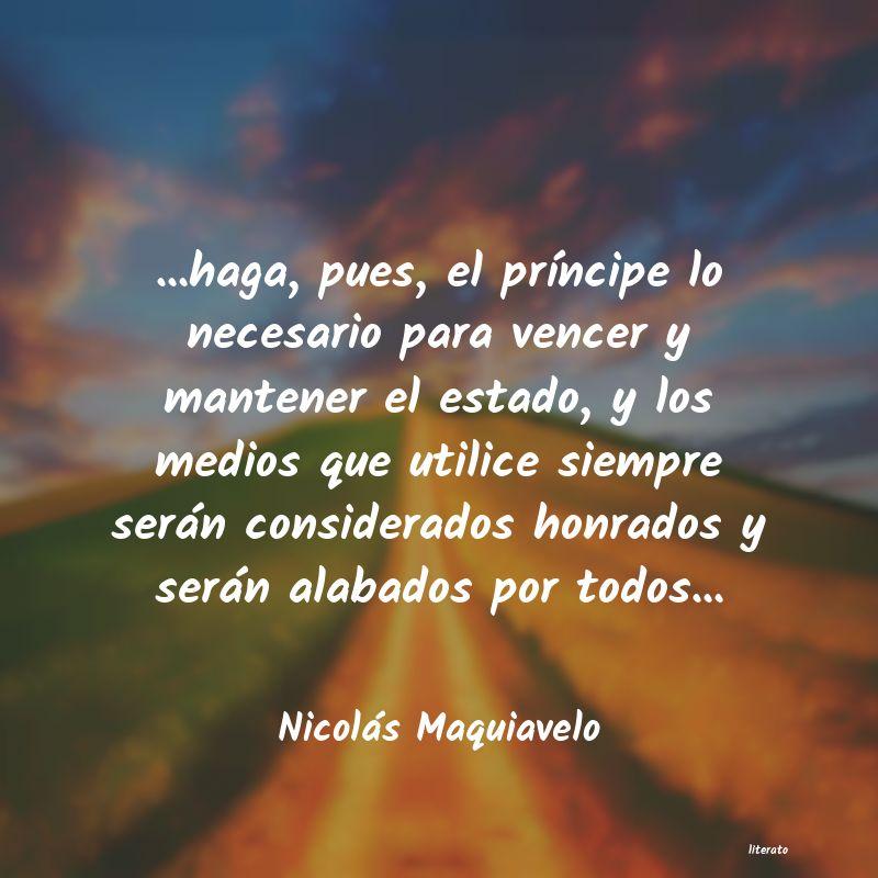 Nicolás Maquiavelo Haga Pues El Príncipe Lo