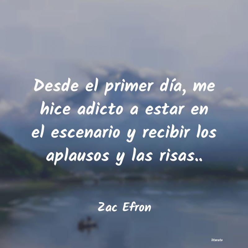 Zac Efron Desde El Primer Día Me Hice