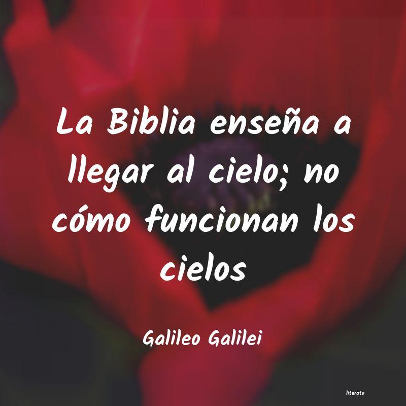 Galileo Galilei La Biblia Enseña A Llegar Al