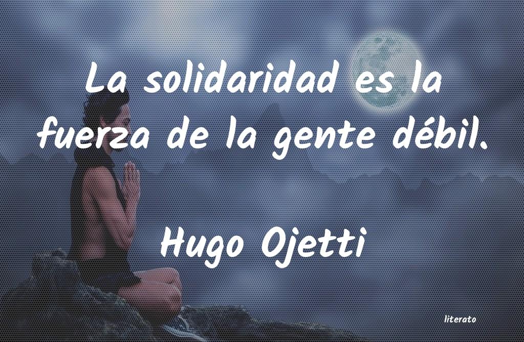 Hugo Ojetti La Solidaridad Es La Fuerza De