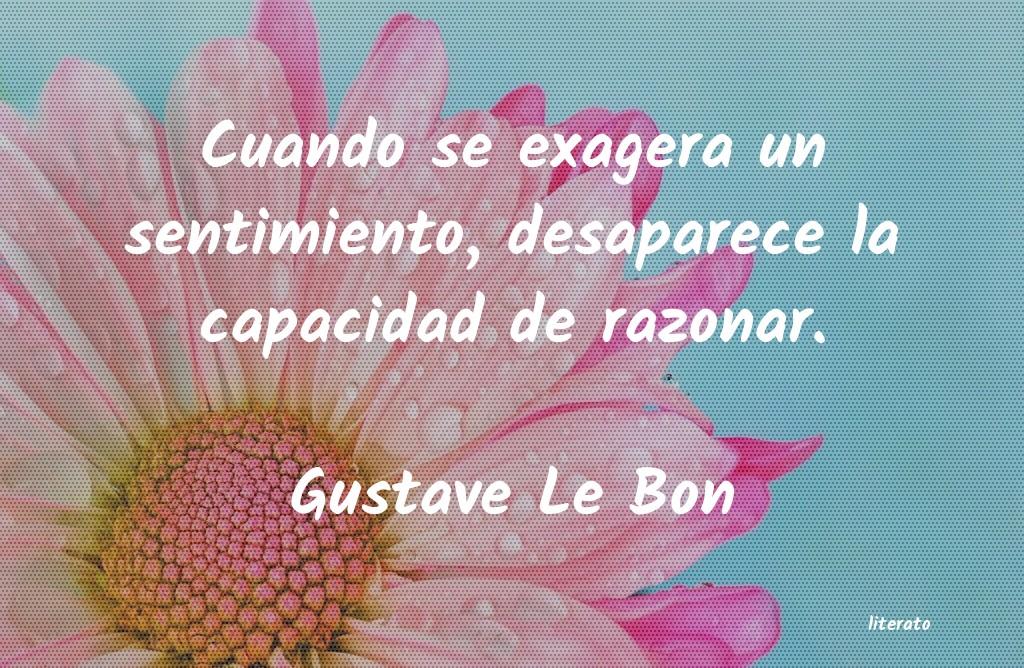 Gustave Le Bon Cuando Se Exagera Un Sentimien