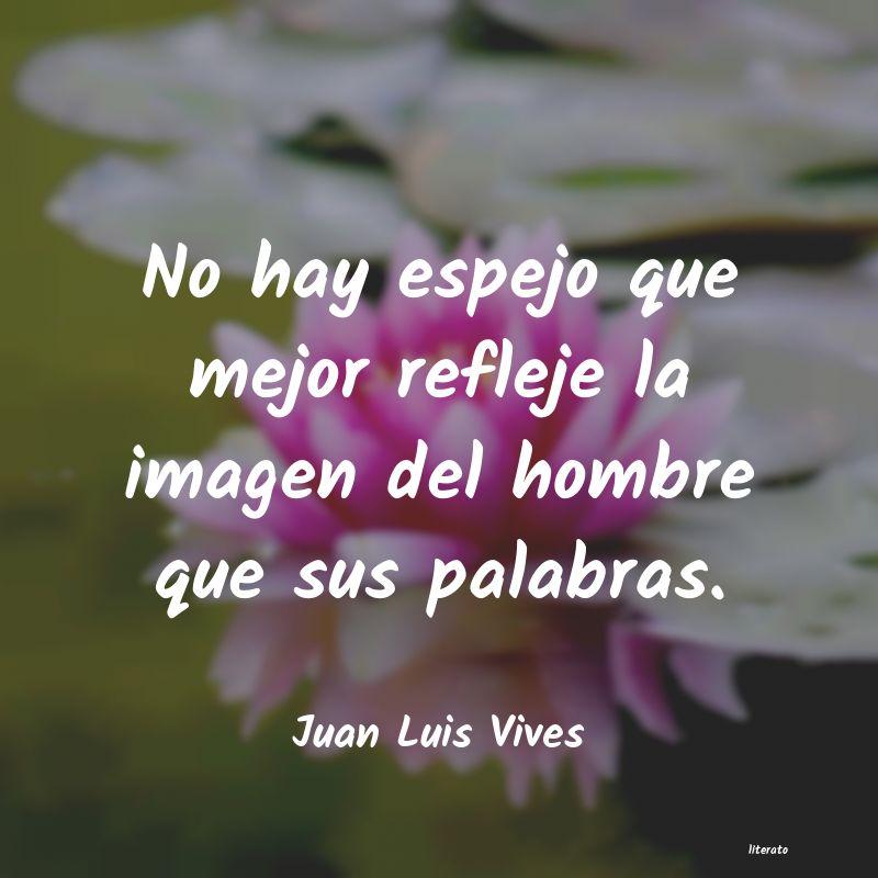 Juan Luis Vives No Hay Espejo Que Mejor Reflej