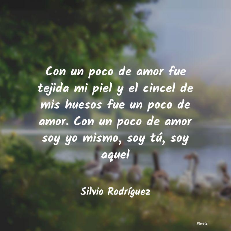 Silvio Rodríguez Con Un Poco De Amor Fue Tejida