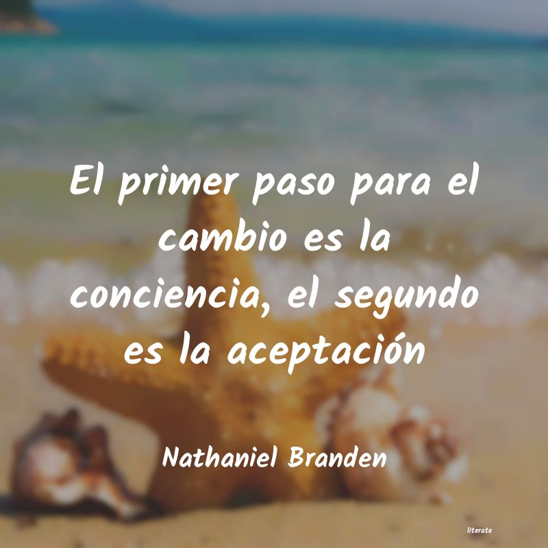 Nathaniel Branden El Primer Paso Para El Cambio
