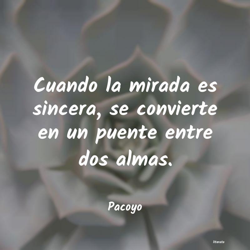 Pacoyo Cuando La Mirada Es Sincera S